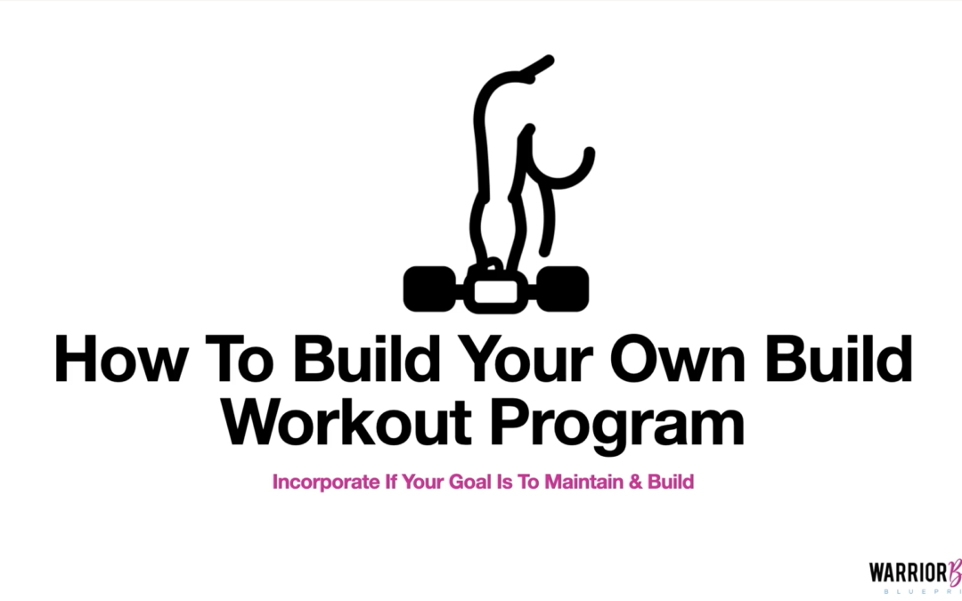 How To Build Your Own Build Workout Program